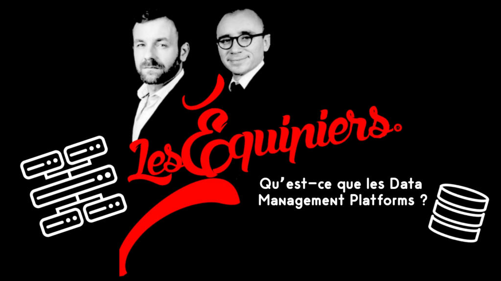 Data Management Platforms - Les Equipiers